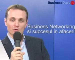 BUSINESS DAYS TV: Episodul 3-Business Networking si succesul in afaceri