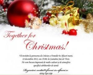 TOGETHER FOR CHRISTMAS! 2012: Vino sa sarbatoresti finalul de an alaturi de comunitatea Femei in Afaceri