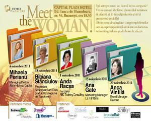 MEET THE WOMAN! Sesiune de intalniri - toamna 2011