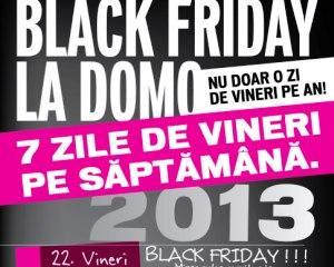 Black Friday la Domo: 7 zile de vineri pe saptamana