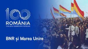 De Centenarul Marii Uniri, Banca Nationala a Romaniei organizeaza activitati de informare si educatie financiara