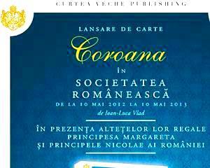 Muzeul National de Istorie  Lansarea volumului  Coroana in societatea romaneasca