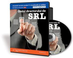Ghidul Directorului de SRL. Cum sa administrati profitabil un SRL