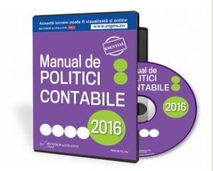 Manual de politici contabile 2016: Format editabil, conform legislatiei in vigoare