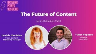 Upswing Power sessions nr10 sau de ce merita  sa te concentrezi pe Content Marketing