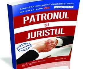 Cartea Patronul si Juristul, cea mai noua carte lansata de specialistii din domeniul juridic