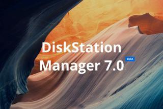 Synology anunta DiskStation Manager 7.0