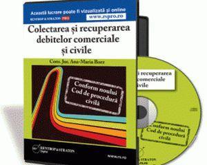 Colectarea si recuperarea debitelor comerciale si civile - conform noului Cod de procedura civila