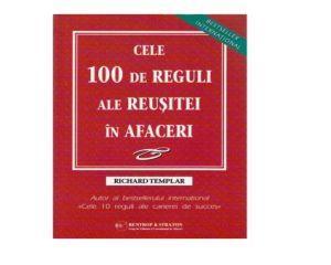 Cele 100 de reguli ale reusitei in afaceri