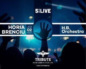 TRIBUTE sarbatoreste 5 ani de muzica buna impreuna cu Horia Brenciu & H.B. Orchestra